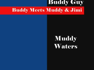 Buddy Guy Meets Muddy Waters ( And Jimi Too!) From 'Lightning In A Bottle'- 2004