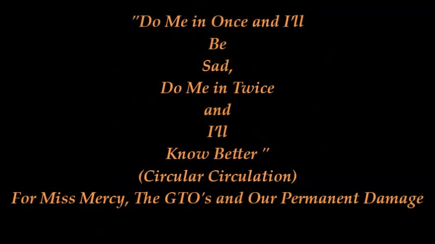 "The GTOs - ""Do Me in Once and I'll Be Sad, Do Me in Twice and I'll Know Better"" (Circular Circulation) - From The Frank Zappa Produced  Album ""Permanent Damage"" - In Memory of Judith Edna Peters"