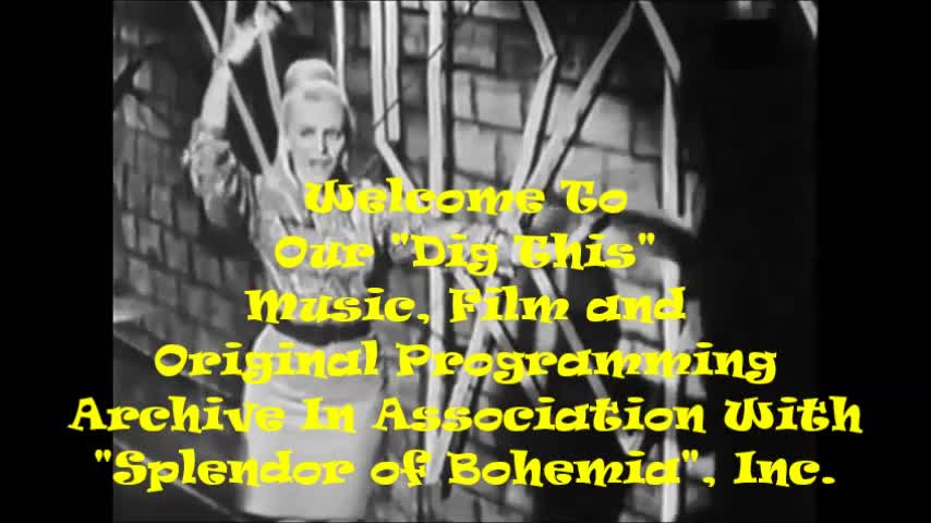 """DIG THIS"" PRESENTS THE ""SPLENDOR OF BOHEMIA""  MUSIC, FILM AND ORIGINAL PROGRAMMING ARCHIVE!  ALL CONTENT IS FREE TO EXPLORE AND DOWNLOAD-  ENJOY!"