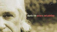 "Charlie Rich - ""Pictures and Paintings""- This was the final 1992 album by one of the finest, conflicted and most misunderstood musicians of all time. This is the deliverance Mr. Rich desired while trapped Behind Closed Doors."