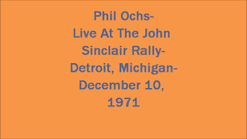 Phil Ochs-'Here's To The State Of Richard Nixon'- Filmed Live At The John Sinclair Rally- Dec. 10, 1971